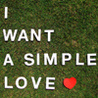 I want a simple love